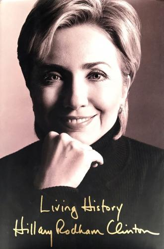 Hillary Rodham Clinton (Living History) 1/1 Signed Hardcover Book JSA D29630