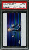2004 Topps Chrome Pres.-ref. #pp39 Ronald Reagan Pop 2 Psa 10 B2535365-401