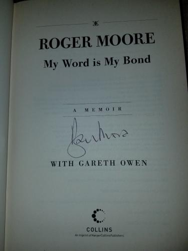 Roger Moore Signed Book My Word Is My Bond James Bond 007 Hardcover 1/1