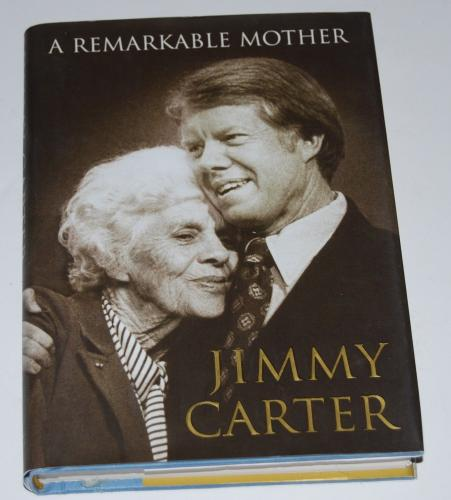 JIMMY CARTER signed (A REMARKABLE MOTHER) book *PRESIDENT* W/COA