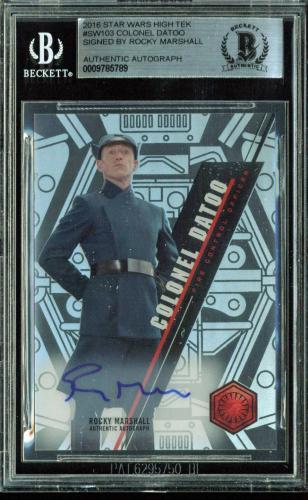 Rocky Marshall Signed 2016 Star Wars High Tek #SW103 Colonel Datoo Card BAS Slab