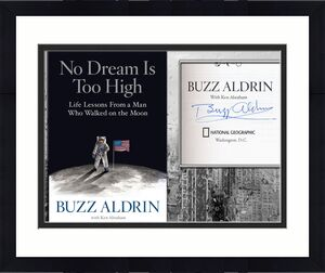 Buzz Aldrin NO DREAM IS TOO HIGH Signed Hardcover Book