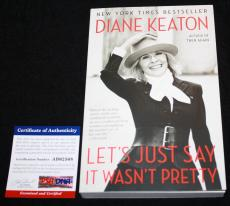 Diane Keaton signed Book Lets Just Say It Wan't Pretty, Annie Hall, PSA/DNA