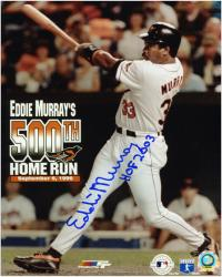 "Eddie Murray Baltimore Orioles 500th Home Run 8"" x 10"" Autographed Photograph with HOF 2003 Inscription"