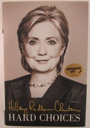 "Hillary Rodham Clinton ""HARD CHOICES"" Signed Book PSA/DNA 139518"