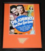 Peggy Moran Signed Framed 16x20 Poster Display Oh Johnny How Can You Love
