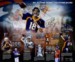 "Peyton Manning Denver Broncos Becomes NFL All-Time Passing Touchdown Record Leader Autographed 20"" X 24"" Timeline Photograph - Limited Edition #2-17, 19-250 of 250"