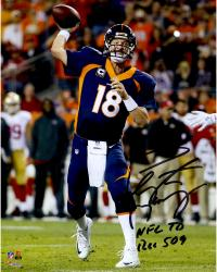 "Peyton Manning Denver Broncos Becomes NFL All-Time Touchdown Passing Record Leader Autographed 8"" X 10"" Photograph with ""NFL TD REC 509 10/19/14"" Inscription"