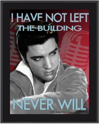 "Elvis Presley Sublimated 10x13 ""I Have Not Left The Building"" Plaque"