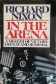 """RICHARD NIXON signed/autographed copy """"In The Arena""""-JSA full letter Y96977"""