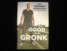 """Rob 'Gronk' Gronkowski Autographed Hardcover Book """"It's Good to be Gronk"""